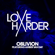 Oblivion (feat. Amber Van Day) - Love Harder