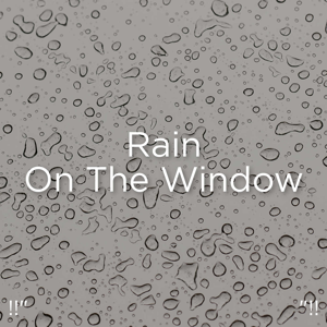 "Rain Sounds & Rain for Deep Sleep - !!"" Rain on the Window ""!!"