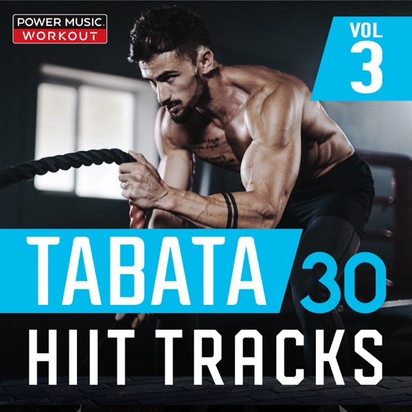 TABATA - 30 HIIT Tracks Vol. 3 (20 Sec Work and 10 Sec Rest Cycles with Vocal Cues)