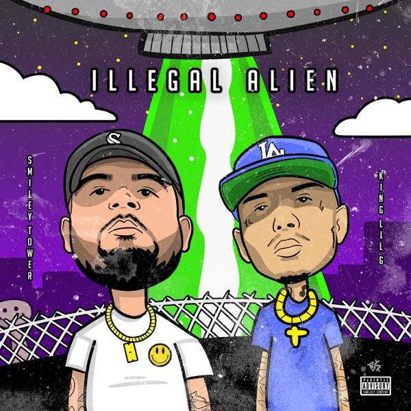 Illegal Alien (feat. King Lil G) - Single
