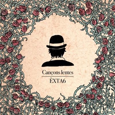 Cançons Lentes - Single - Èxta6