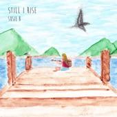 Susie B - Still I Rise