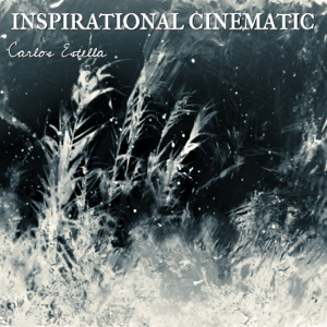 Carlos Estella - Inspirational Cinematic