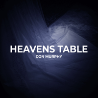 Con Murphy - Heavens Table artwork