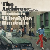 The Archives - Home Is Where the Hatred Is feat. Puma Ptah