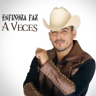 A Veces - Espinoza Paz