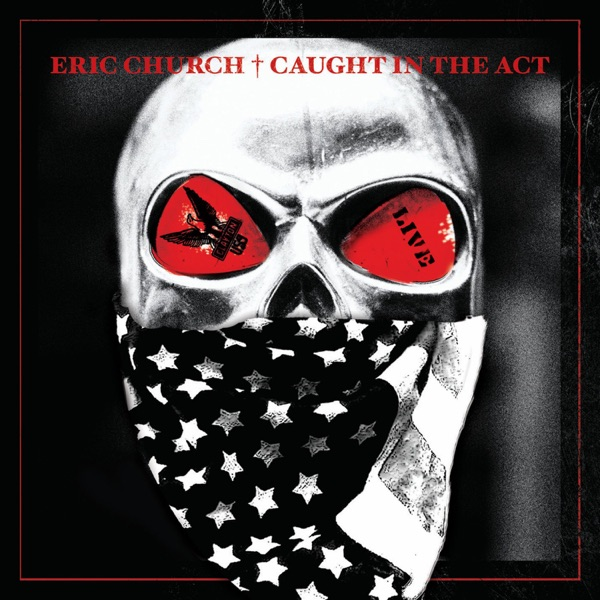 Eric Church - Caught In the Act (Live)