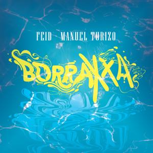 Feid & Manuel Turizo - BORRAXXA