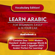 Immersion Language Audiobooks - Learn Arabic for Beginners Easily & in Your Car! Vocabulary Edition!: Contains Over 1500 Modern Standard Arabic Language Words & Phrases!: Level 1 Egyptian ( Egy) Arabic. Perfect for Learning! (Unabridged)
