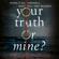 Trisha Sakhlecha - Your Truth or Mine?