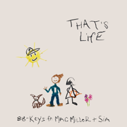 That's Life (feat. Mac Miller & Sia) - 88-Keys