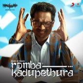 Romba Kadupethura (Madras Gig Season 2)