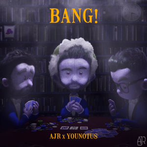 AJR & YOUNOTUS - Bang! (Remix)