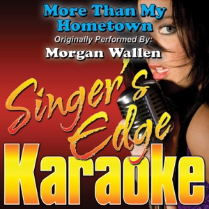Singer's Edge Karaoke - More Than My Hometown (Originally Performed By Morgan Wallen) [Instrumental]