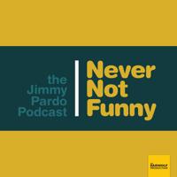 Never Not Funny: The Jimmy Pardo Podcast podcast