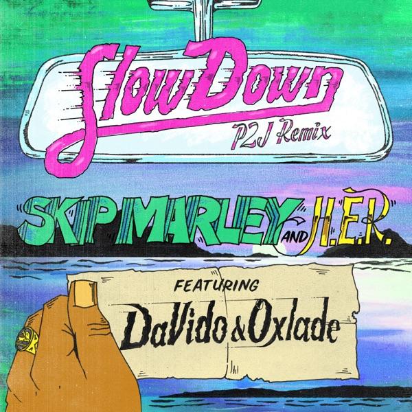 Slow Down (P2J Remix) [feat. H.E.R., DaVido & Oxlade] - Single