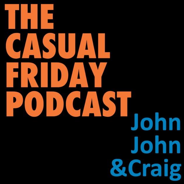 The Casual Friday Podcast de John Gennaro en Apple Podcasts