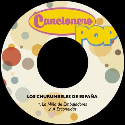La Niña de Embajadores / A Escondidas - Single - Los Churumbeles de España