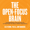 Les Fehmi & Jim Robbins - The Open-Focus Brain: Harnessing the Power of Attention to Heal Mind and Body (Unabridged)  artwork