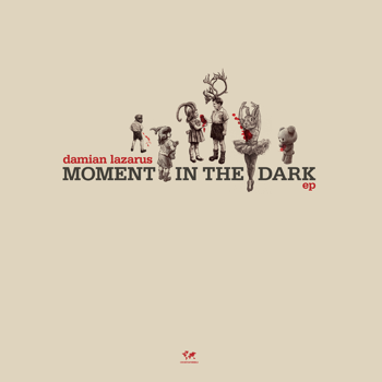 Moment in the Dark  EP Damian Lazarus album songs, reviews, credits