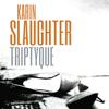 Triptyque - Karin Slaughter