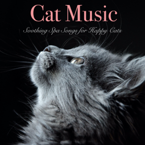 Cat Music, Cat Music Dreams & Cat Music Therapy - Cat Music: Soothing Spa Songs for Happy Cats