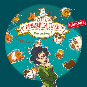 Die Schule der magischen Tiere - 10: Hin und weg!