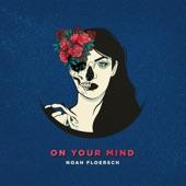 Noah Floersch - On Your Mind