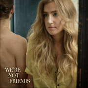 We're Not Friends - Ingrid Andress