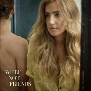 We're Not Friends - Single