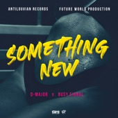 D-Major/Busy Signal - Something New
