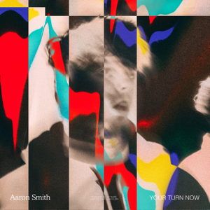 Aaron Smith - Your Turn Now