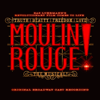 Moulin Rouge! The Musical (Original Broadway Cast Recording) - Original Broadway Cast of Moulin Rouge! The Musical