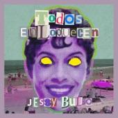 Jessy Bulbo - Todos Enloquecen