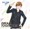 DREAM TOGETHER!!! - EP - 新里宏太