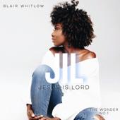 Blair Whitlow - Jesus Is Lord (Jil)