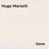 Hugo Mariutti - Gone  arte