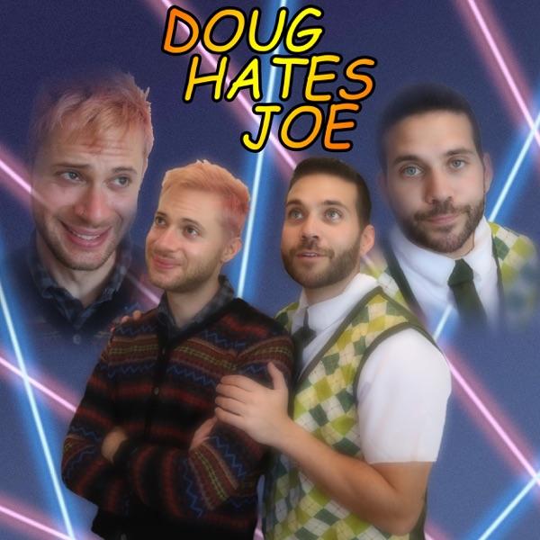 Doug Hates Joe