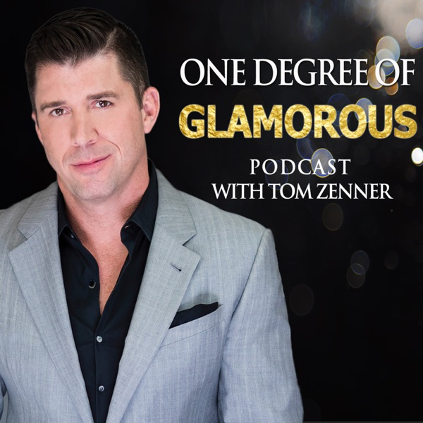 One Degree of GLAMOROUS with Tom Zenner