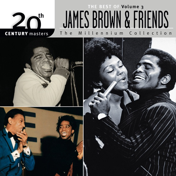 The Best of James Brown 20th Century the Millennium Collection, Vol. 3
