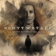 The Space Between the Shadows - Scott Stapp - Scott Stapp