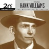 20th Century Masters The Millennium Collection The Best of Hank Williams Volume 2