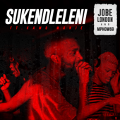 Sukendleleni feat Kamo Manje Jobe London Mphow69