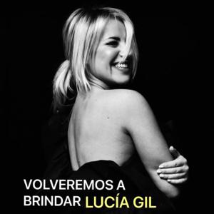 Lucía Gil - Volveremos a Brindar (En Vivo)