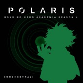 "Polaris (From ""Boku no Hero Academia Season 4"") [Orchestral] artwork"