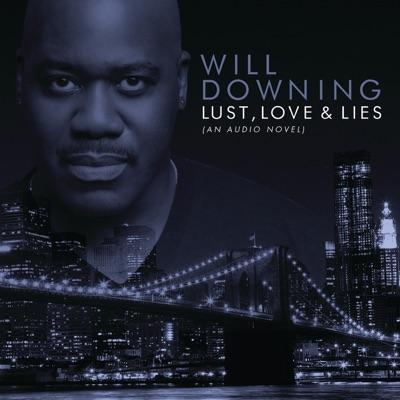 Lust, Love & Lies (An Audio Novel) [Digital eBooklet] - Will Downing