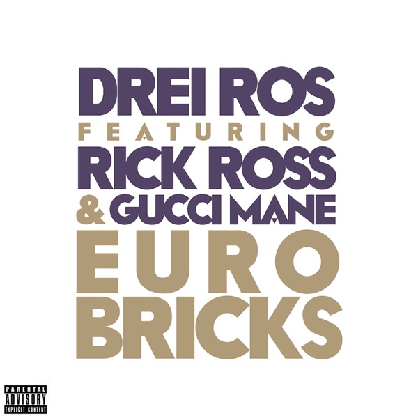 Euro Bricks (feat. Rick Ross & Gucci Mane) - Single