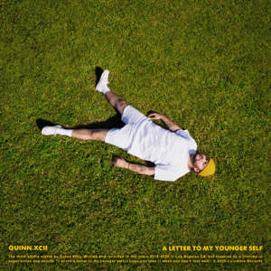 Quinn XCII - A Letter To My Younger Self