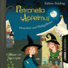 Hexenfest und Waldgeflüster - Petronella Apfelmus, Band 7 (Gekürzt)