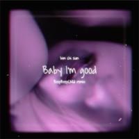 Download Mp3 Kim Chi Sun - Baby I'M Good (feat. BeepBeepChild) [Beep Beep Child Remix] - Single